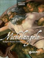 Michelangelo. Sculptor, painter, architect