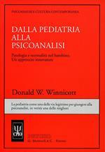 Dalla pediatria alla psicoanalisi. Patologia e normalità nel bambino. Un approccio innovatore