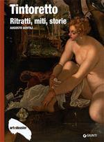 Tintoretto. Ritratti, miti, storie. Ediz. illustrata