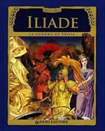 Iliade. La guerra di Troia