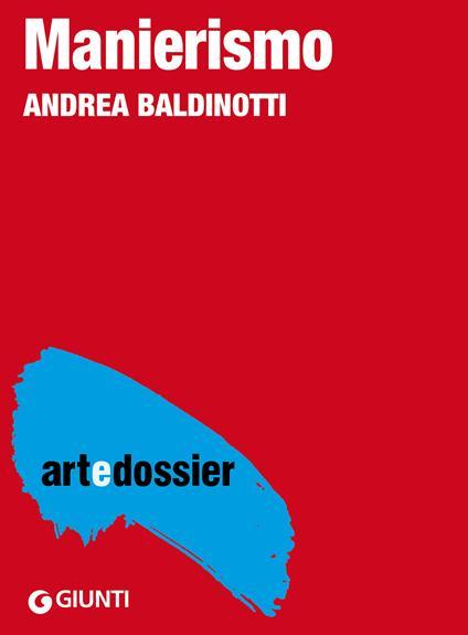 Manierismo. Ediz. illustrata - Andrea Baldinotti - ebook