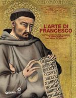 L' arte di Francesco. Capolavori d'arte italiana e terre d'Asia dal XIII al XV secolo