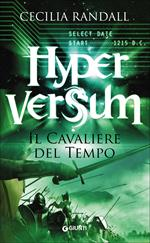 Il cavaliere del tempo. Hyperversum. Vol. 3