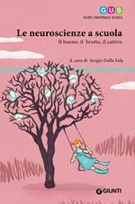 Le neuroscienze a scuola. Il buono, il brutto, il cattivo