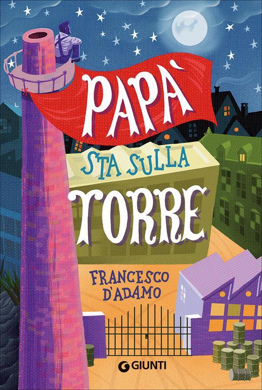 Papà sta sulla torre - Francesco D'Adamo - copertina