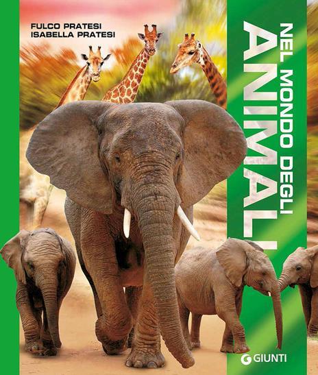 Nel mondo degli animali. Ediz. a colori - Fulco Pratesi,Isabella Pratesi - copertina