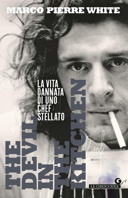 The devil in the kitchen. La vita dannata di uno chef stellato - Marco Pierre White - copertina