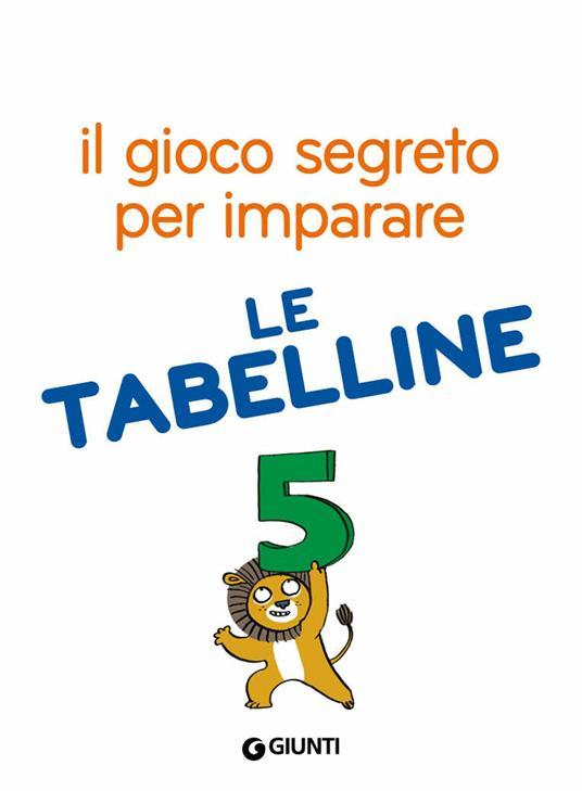 Il gioco segreto per imparare le tabelline. Con Poster - Pietro Sacchelli - 3