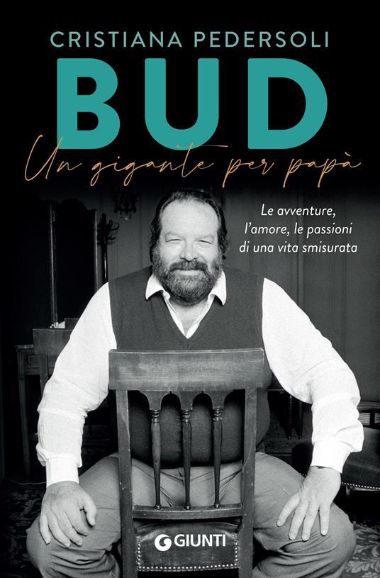 Bud. Un gigante per papà - Cristiana Pedersoli - copertina