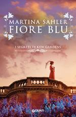 Fiore blu. I segreti di Kew Gardens