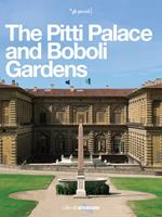 The Pitti Palace and Boboli Gardens. A regal home for three dynasties