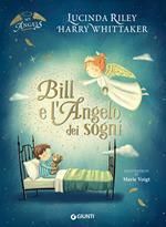 Bill e l'angelo dei sogni. Ediz. a colori