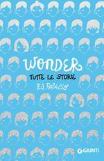 Wonder. Tutte le storie