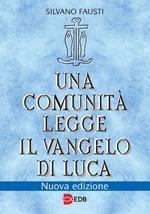 Una comunità legge il Vangelo di Luca. Nuova ediz.