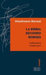 La Bibbia secondo Borges. Letteratura e testi sacri