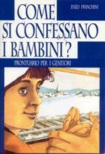Come si confessano i bambini? Prontuario per i genitori