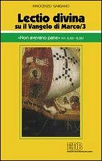 «Lectio divina» su il Vangelo di Marco. Vol. 3: «Non avevano pane» (cc. 6,6b-8,26).