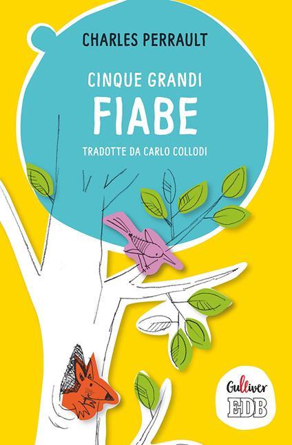 Cinque grandi fiabe tradotte da Carlo Collodi - Charles Perrault - copertina