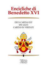 Encicliche di Benedetto XVI: Deus caritas est-Spe salvi-Caritas in veritate