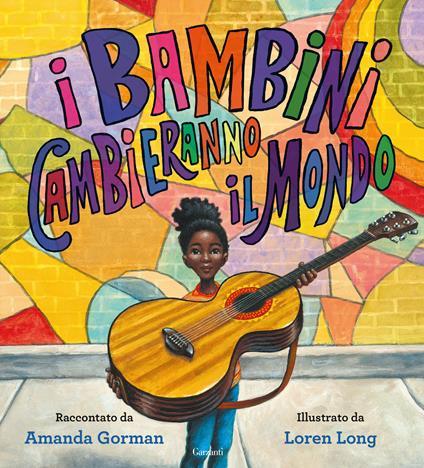 I bambini cambieranno il mondo - Amanda Gorman - copertina