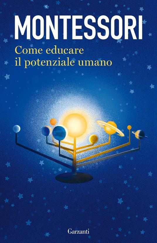 Come educare il potenziale umano - Maria Montessori - copertina