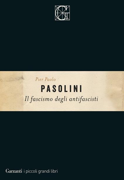 Il fascismo degli antifascisti - Pier Paolo Pasolini - ebook