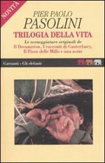 Trilogia della vita: Le sceneggiature originali de Il Decameron-I racconti di Canterbury-Il fiore delle Mille e una notte
