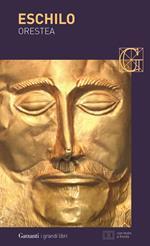 Orestea: Agamennone-Coefore-Eumenidi. Testo greco a fronte. Ediz. illustrata