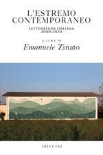 L' estremo contemporaneo letteratura italiana 2000-2020