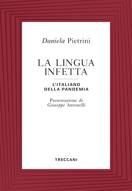 La lingua infetta. L'italiano della pandemia - Daniela Pietrini - copertina