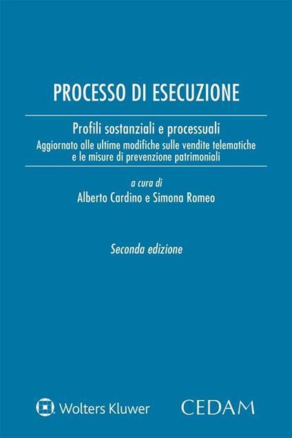 Processo di esecuzione. Profili sostanziali e processuali - Alberto Cardino,Simona Romeo - ebook