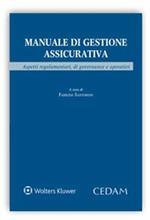 Manuale di gestione assicurativa. Aspetti regolamentari, di governance e operativi
