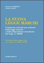 La nuova legge marchi. Commento articolo per articolo della legge marchi e delle disposizioni transitorie del DL n. 480/92