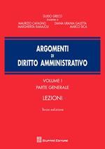 Argomenti di diritto amministrativo. Vol. 1: Parte generale. Lezioni.