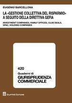 La «gestione collettiva del risparmio» a seguito della direttiva GEFIA. Investment companies, family offices, club deals, spac, holding companies