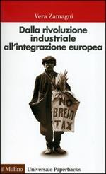 Dalla rivoluzione industriale all'integrazione europea. Breve storia economica dell'Europa contemporanea