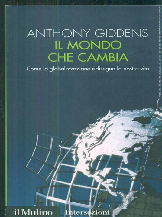Il mondo che cambia. Come la globalizzazione ridisegna la nostra vita - Anthony Giddens - 3