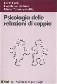 Psicologia delle relazioni di coppia - Lucia Carli,Donatella Cavanna,G. Cesare Zavattini - copertina