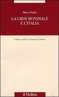 La crisi mondiale e l'Italia - Marco Fortis - copertina