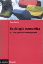 Sociologia economica. Vol. 2: Temi e percorsi contemporanei.
