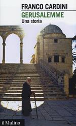 Gerusalemme. Una storia