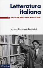 Letteratura italiana. Vol. 2: Dal Settecento ai giorni nostri.
