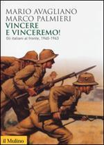 Vincere e vinceremo! Gli italiani al fronte, 1940-1943