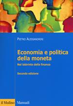 Economia e politica della moneta. Nel labirinto della finanza