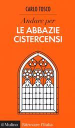 Andare per le abbazie cistercensi