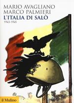 L' Italia di Salò. 1943-1945