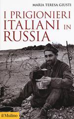 I prigionieri italiani in Russia. Nuova ediz.