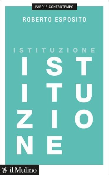 Istituzione - Roberto Esposito - copertina