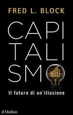 Capitalismo. Il futuro di un'illusione