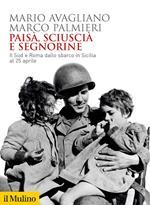 Paisà, sciuscià e segnorine. Il Sud e Roma dallo sbarco in Sicilia al 25 aprile